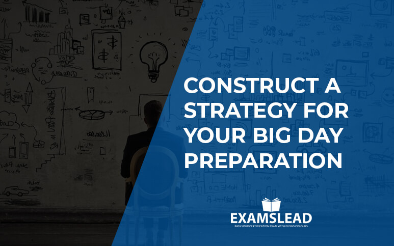 Construct a Strategy for your Big Day Preparation