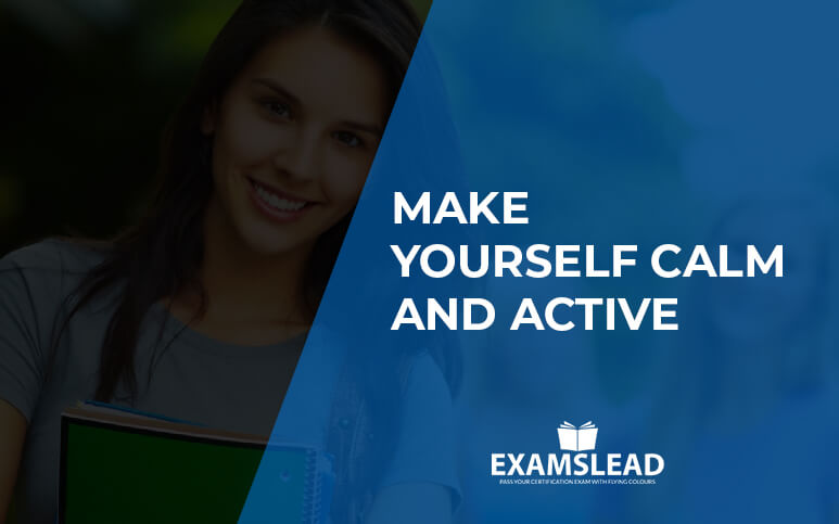Make yourself Calm and Active