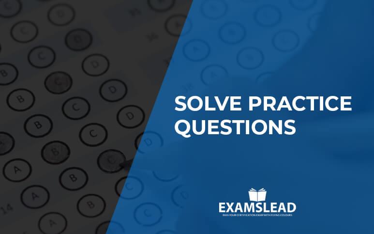Solve Practice Questions