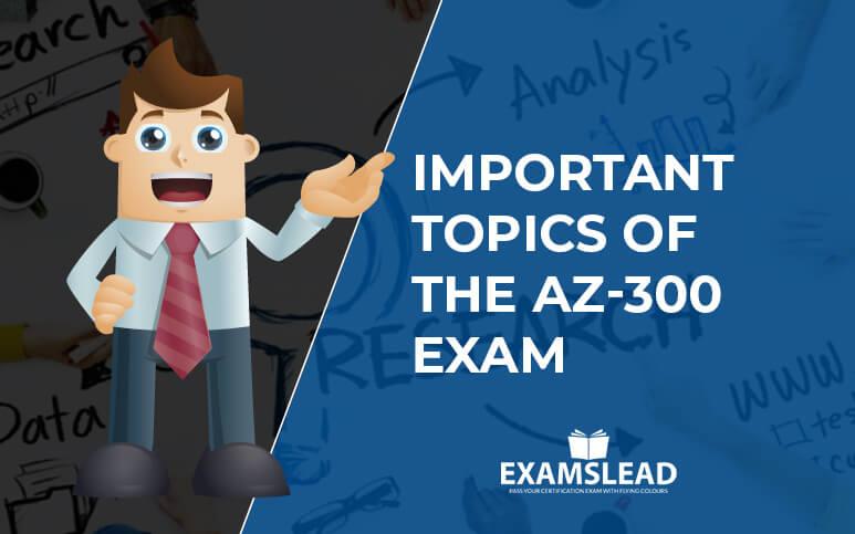 AZ-300 Exam Topics